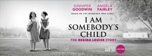 I Am Somebodys Child: The Regina Louise Story (2019)